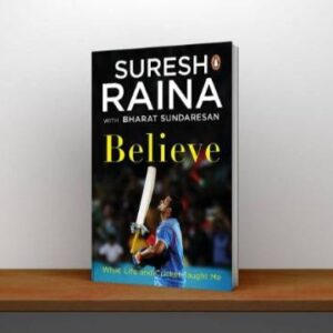 Believe-What-Life-and-Cricket-Taught-Me-Suresh-Raina-Download-Pdf-2021
