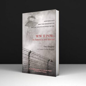Ww Ii Pows In America And Abroad Astounding Facts About The Imprisonment Of Military And Civilians During The War PDF