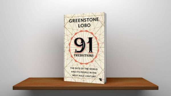 91 Predictions The Fate of the World and Its People in the Next Half Century