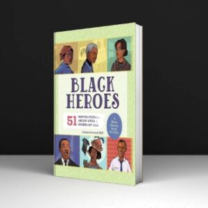 Black Heroes a Black History Book for Kids 51 Inspiring People from Ancient Africa to Modern-Day U.S.A PDF Download