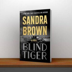 Blind Tiger Sandra Brown Books in Order By Sandra Brown PDF