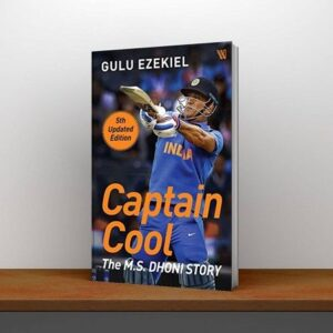 Captain Cool the M.s. Dhoni Story by Gulu Ezekiel Pdf 5th Edition