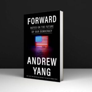 Forward Notes on the Future of Our Democracy Written By Andrew Yang Pdf