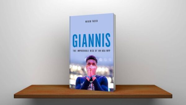 Giannis The Improbable Rise of an NBA MVP By Mirin Fader PDF