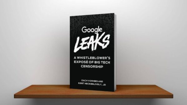 Google Leaks A Whistleblower's Exposé of Big Tech Censorship By Zach Vorhies & Kent Heckenlively PDF
