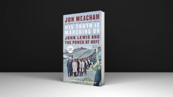 His Truth Is Marching On John Lewis and the Power of Hope PDF