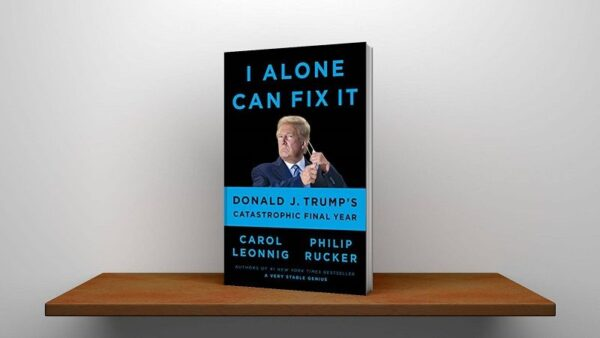 I Alone Can Fix It Donald J. Trump's Catastrophic Final Year Pdf Download