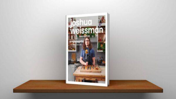 Joshua Weissman an Unapologetic Cookbook Pdf Free Download