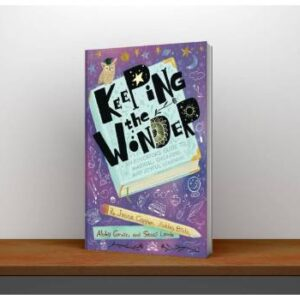 Keeping the Wonder An Educator's Guide to Magical, Engaging, and Joyful Learning PDF (1)