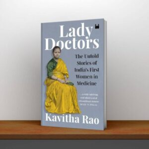 Lady Doctors The Untold Stories of India's First Women in Medicine PDF