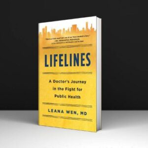 Lifelines A Doctor's Journey in the Fight for Public Health By Leana Wen PDF