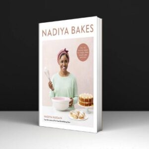 Nadiya Bakes Over 100 Must-Try Recipes for Breads, Cakes, Biscuits, Pies, and More A Baking Book