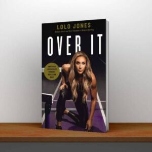 Over It How to Face Life's Hurdles with Grit, Hustle, and Grace By Lolo Jones PDF