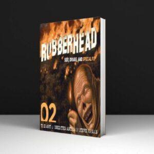 Rubberhead Volume 2 Written By Steve Johnson & Tom Holland PDF