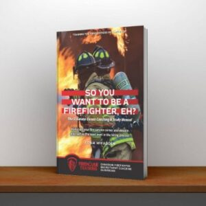 So You Want to Be A Firefighter