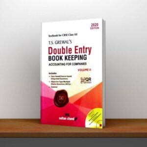 T.S. Grewal's Double Entry Book Keeping (Accounting For Companies) Textbook For Cbse Class 12 Volume 2 Examination 2020-2021