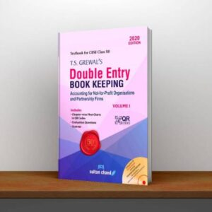 T.S. Grewal's Double Entry Book Keeping Accounting for Not-for-Profit Organizations and Partnership Firms Vol-1 Textbook for CBSE Class 12(2020-2021)