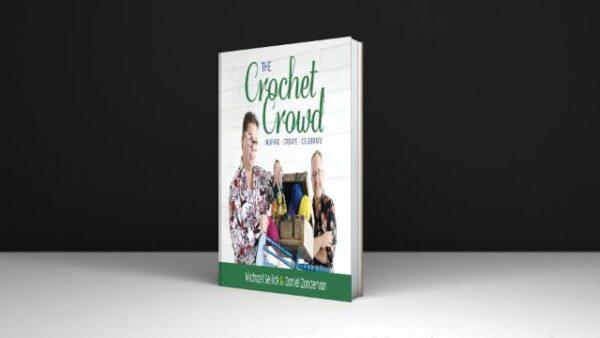 The Crochet Crowd Inspire, Create & Celebrate PDF