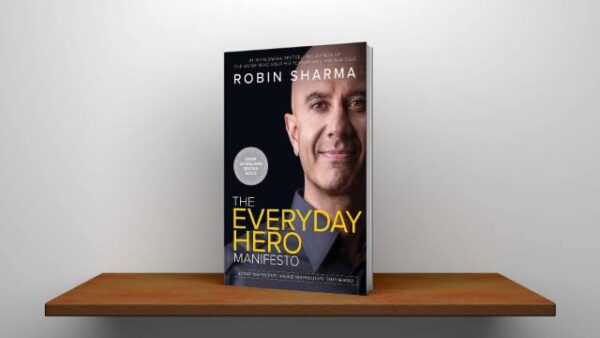 The Everyday Hero Manifesto By Robin Sharma PDF Download