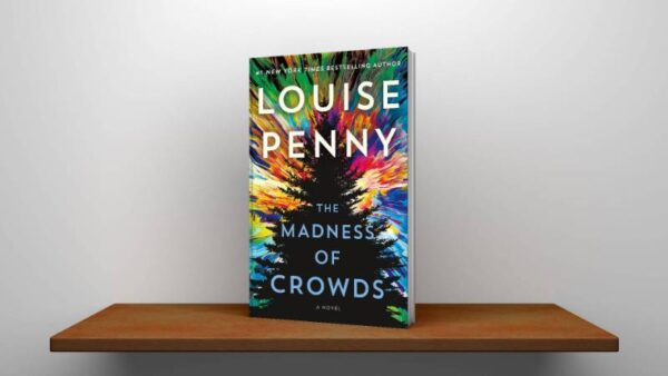 The Madness of Crowds A Novel Chief Inspector Gamache Novel, 17 PDF Download