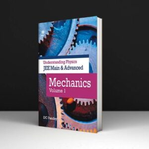 Understanding Physics for JEE Main and Advanced Mechanics Part 1 PDF