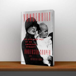 Vanderbilt The Rise and Fall of an American Dynasty Free Download PDF