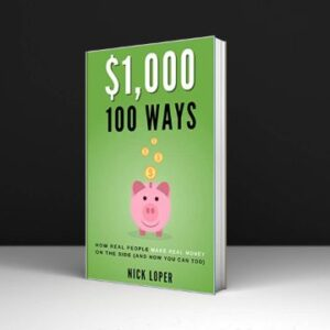 $1000 100 Ways How Real People Make Real Money on the Side