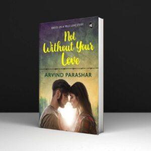 Arvind Parashar Not Without Your Love Download PDF
