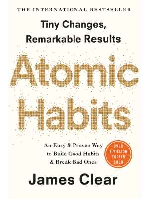 Atomic Habits The life-changing million copy bestseller