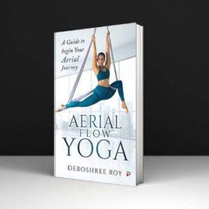 Deboshree Roy Aerial Flow Yoga