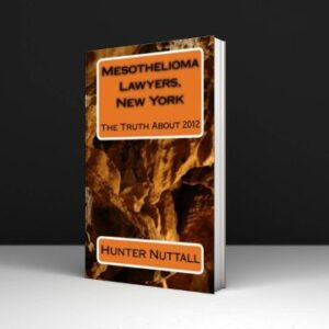 Hunter Nuttall Mesothelioma Lawyer Directory New York The Truth Download PDF