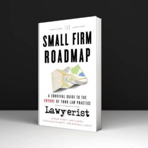 [Law Firm Marketing] The Small Firm Roadmap A Survival Guide to the Future of Your Law Practice