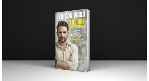 Levison Wood The Art of Exploration Lessons in Curiosity, Leadership and Getting Things Done Download PDF