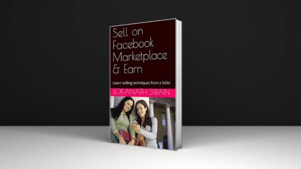 Lokanath Swain Sell on Facebook Marketplace & Earn Learn selling techniques from a Seller Download PDF