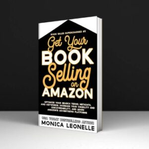 Monica Leonelle Get Your Book Selling on Amazon Download PDF