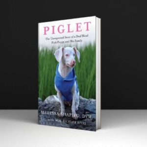 Piglet The Unexpected Story of a Deaf, Blind, Pink Puppy and His Family PDF