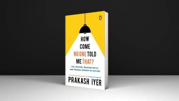 Prakash Iyer How Come No One Told Me That