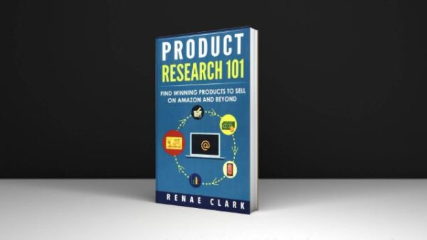 Renae Clark Product Research 101 Find Winning Products to Sell on Amazon and Beyond Download PDF