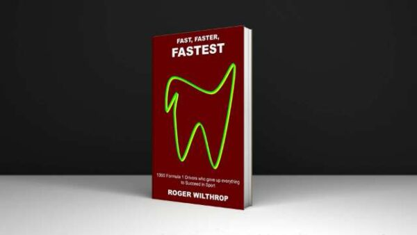 Roger Wilthrop Fast, Faster, Fastest 1300 Formula 1 Drivers who gave up everything to Succeed in Sport Download