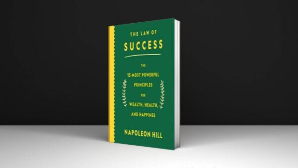 The Law of Success The 15 Most Powerful Principles for Wealth, Health, and Happiness