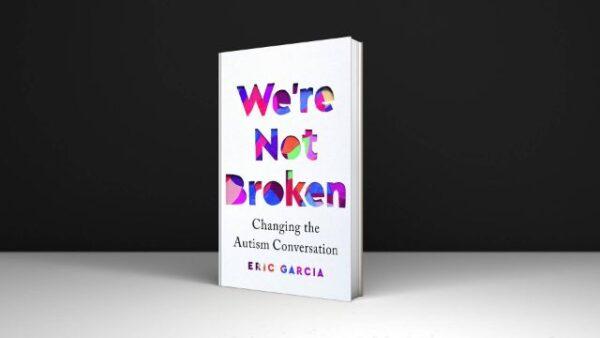 Were Not Broken Changing the Autism Conversation Pdf
